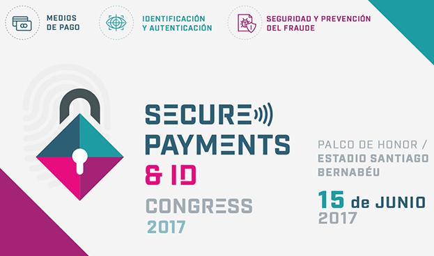 Llega la 3ª edición de Secure Payments & ID Congress, con los principales players de los medios de pago, la ID y la Seguridad en las transacciones