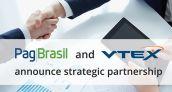PagBrasil y VTEX se asocian para potenciar el ecommerce brasileño y cross-border